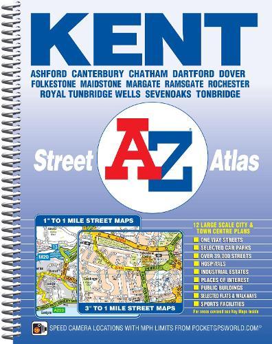 Kent County Atlas: Ashford, Canterbury, Chatham, Dartford, Dover, Folkestone, Maidstone, Margate, Ramsgate, Rochester, Royal Tunbridge Wells, Sevenoaks, Tonbridge (Spiral bound)