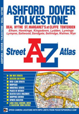 Ashford, Dover & Folkestone Street Atlas - A-Z Street Atlas (Paperback)