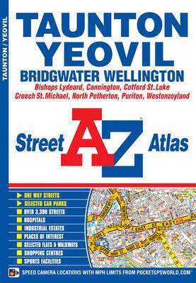 Taunton & Yeovil Street Atlas - A-Z Street Atlas S. (Paperback)