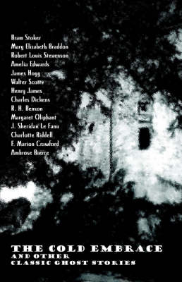 The Cold Embrace and Other Classic Ghost Stories (Paperback)