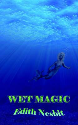 Wet Magic (Paperback)