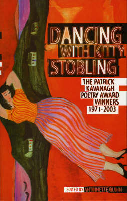 Dancing with Kitty Stobling: Patrick Kavanagh Poetry Award Winners, 1971-2003 (Paperback)