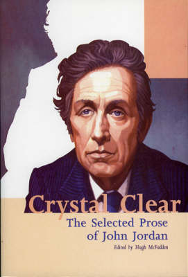 Crystal Clear: The Selected Prose of John Jordan (Paperback)