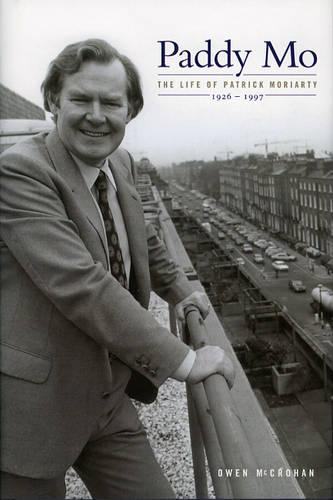 Paddy Mo: A Biography of Dr.Patrick Moriarty 1926-1997 (Hardback)