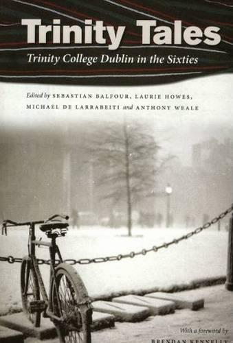 Trinity Tales: Trinity College Dublin in the Sixties (Paperback)