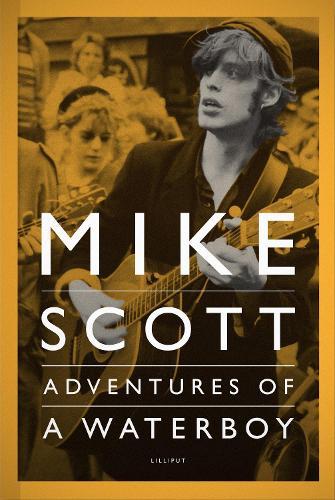 Mike Scott: Adventures of a Waterboy (Hardback)