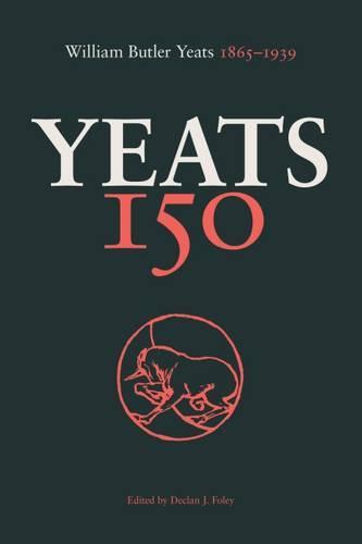Yeats 150: William Butler Yeats 1865-1939 (Paperback)