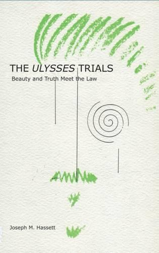 The Ulysses Trials: Beauty and Truth Meet the Law (Hardback)