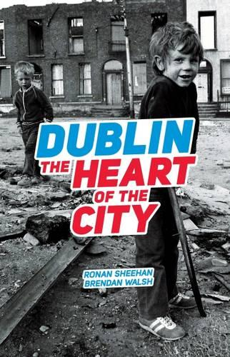 Dublin: The Heart of the City (Paperback)