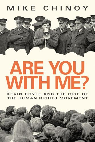 Are You With Me?: Kevin Boyle and the Rise of The Human Rights Movement (Paperback)