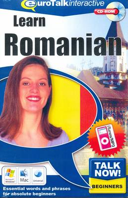 Talk Now! Learn Romanian: Essential Words and Phrases for Absolute Beginners (CD-ROM)