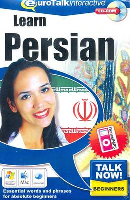 Talk Now! Learn Persian: Essential Words and Phrases for Absolute Beginners (CD-ROM)