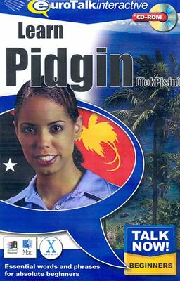 Talk Now! Learn Pidgin (Tok Pisin): Essential Words and Phrases for Absolute Beginners (CD-ROM)