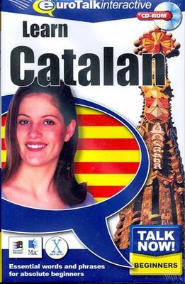 Talk Now! Learn Catalan: Essential Words and Phrases for Absolute Beginners (CD-ROM)