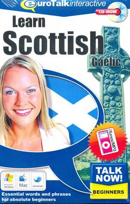 Talk Now! Learn Scottish Gaelic: Essential Words and Phrases for Absolute Beginners (CD-ROM)