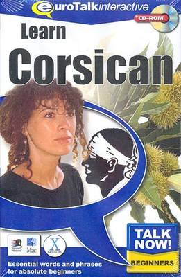 Talk Now! Learn Corsican: Essential Words and Phrases for Absolute Beginners (CD-ROM)