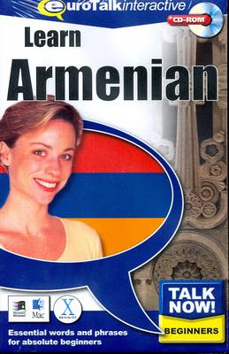 Talk Now! Learn Armenian: Essential Words and Phrases for Absolute Beginners (CD-ROM)