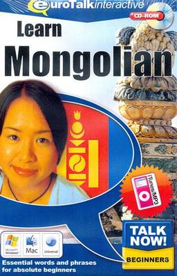 Talk Now! Learn Mongolian: Essential Words and Phrases for Absolute Beginners (CD-ROM)