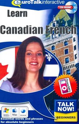 Talk Now! Learn Canadian French (CD-ROM)