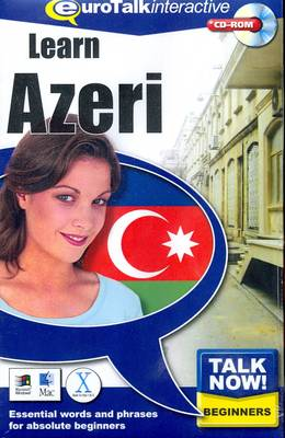 Talk Now! Learn Azeri [Azerbaijani]: Essential Words and Phrases for Absolute Beginners (CD-ROM)