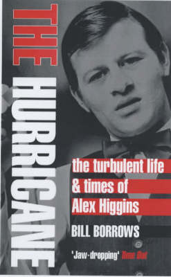 The Hurricane: The Turbulent Life and Times of Alex Higgins (Paperback)