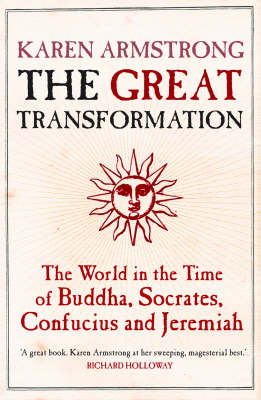 The Great Transformation: The World in the Time of Buddha, Socrates, Confucius and Jeremiah (Paperback)
