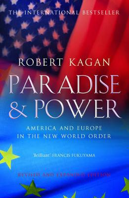 Paradise and Power: America and Europe in the New World Order (Paperback)