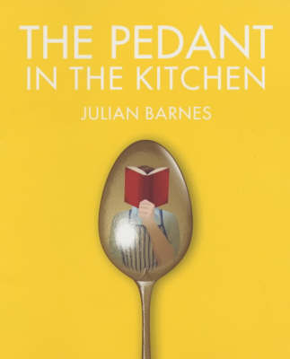 The Pedant in the Kitchen (Hardback)