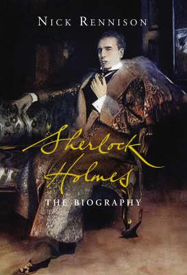 Sherlock Holmes: The Biography (Hardback)