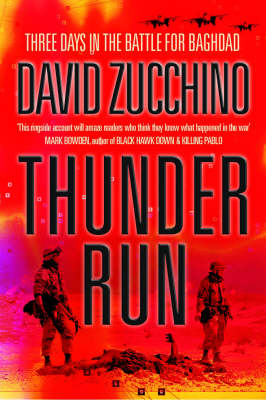 Thunder Run: Three Days with the Tusker Brigade in the Battle of Baghdad (Paperback)