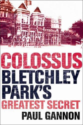 Colossus: Bletchley Park's Last Secret (Paperback)