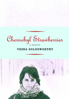 Chernobyl Strawberries: A Memoir (Hardback)