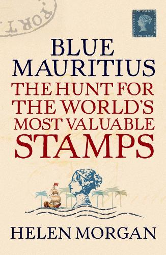Blue Mauritius: The Hunt for the World's Most Valuable Stamps (Paperback)