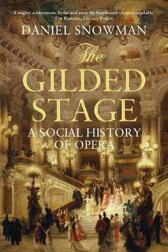 The Gilded Stage: A Social History of Opera (Paperback)