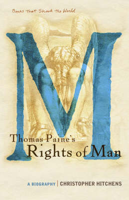 "Thomas Paine's ""Rights of Man"": A Biography - Books That Shook the World S. (Hardback)"