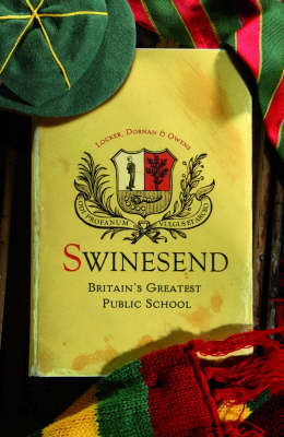 Swinesend: Britains Greatest Public School (Paperback)