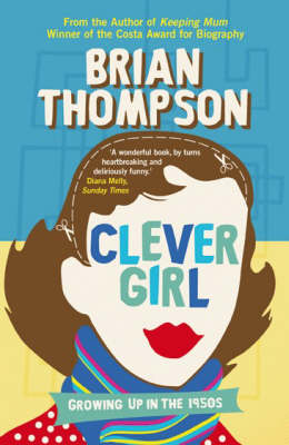 Clever Girl: Growing Up in the 1950s (Paperback)