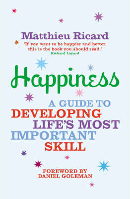 Happiness: A Guide to Developing Life's Most Important Skill (Paperback)