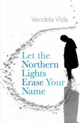 Let the Northern Lights Erase Your Name (Paperback)