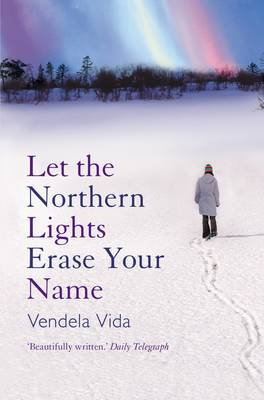 Let the Northern Lights Erase Your Name (Paperback)