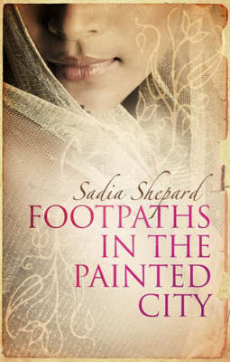 Footpaths in the Painted City: An Indian Journey (Paperback)