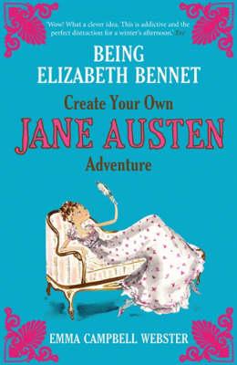 Being Elizabeth Bennet: Create Your Own Jane Austen Adventure (Paperback)