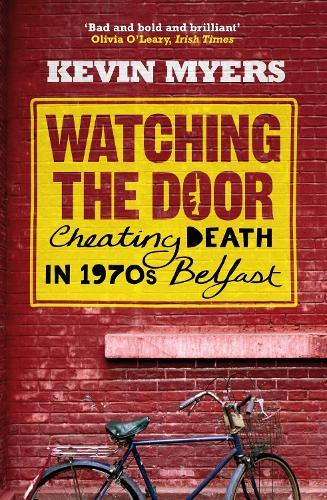 Watching the Door: Cheating Death in 1970s Belfast (Paperback)