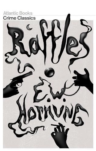Raffles: The Amateur Cracksman (Crime Classics) (Paperback)