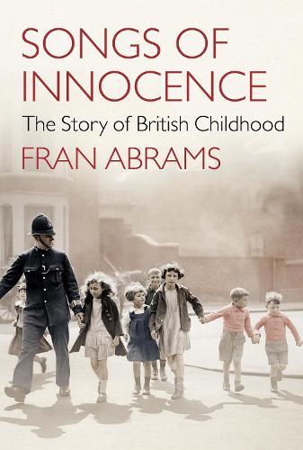 Songs of Innocence: The Story of British Childhood (Hardback)