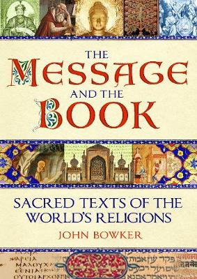 The Message and the Book: Sacred Texts of the World's Religions (Hardback)