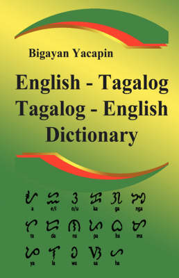 The Comprehensive English - Tagalog, Tagalog - English Dictionary: Bilingual Dictionary and Grammar (Paperback)