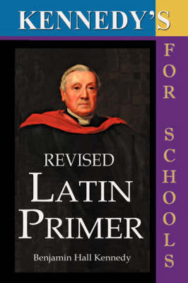 Kennedy's Revised Latin Primer (Paperback)