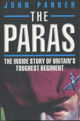 The Paras: The Inside Story of Britain's Toughest Regiment (Paperback)