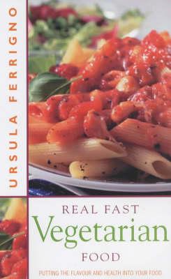Real Fast Vegetarian Food (Paperback)